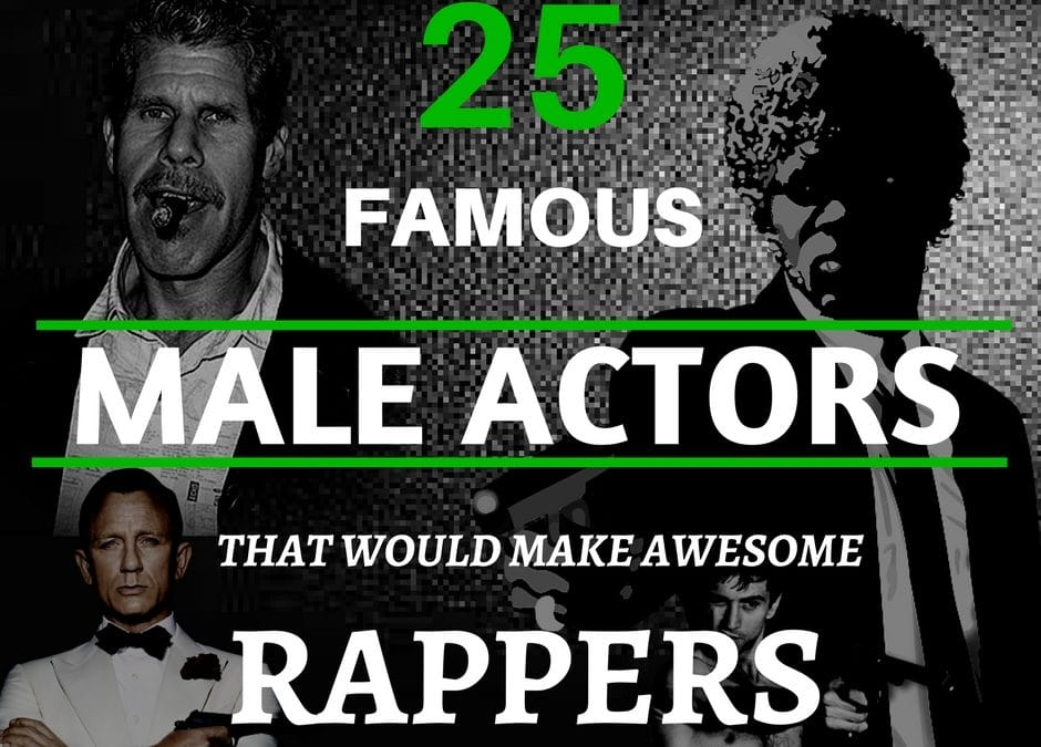 25 Famous Male Actors That Would Make Awesome Rappers