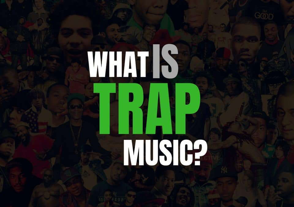What is Trap Music? | Top Trap Music Artists of All Time